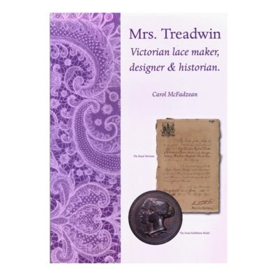 Mrs Treadwin, Victorian lace maker, designer and historian