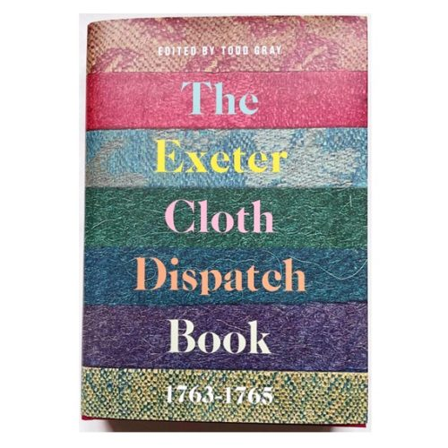 The Exeter Cloth Dispatch Book 1763-1765